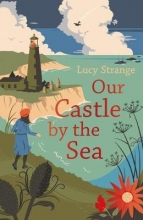 Strange, Lucy Our Castle by the Sea
