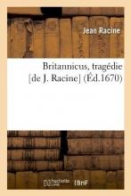 Racine, Jean Britannicus, Tragédie [de J. Racine] (Éd.1670)