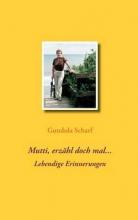 Scharf, Gundula Mutti, erzähl doch mal...