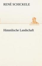 Schickele, René Himmlische Landschaft