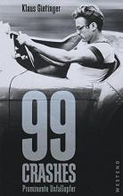 Gietinger, Klaus 99 Crashes