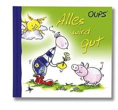 Hörtenhuber, Kurt Oups Minibuch - Alles wird gut