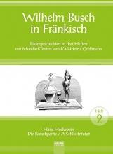 Großmann, Karl-Heinz Wilhelm Busch in Fränkisch. 2. Heft