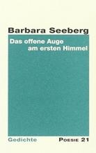Seeberg, Barbara Das offene Auge am ersten Himmel