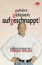 Wilde, Frank gehört gelesen aufgeschnappt!