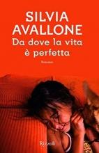 Silvia  Avallone Da dove la vita è perfetta