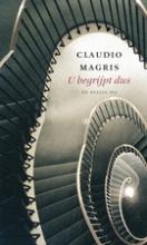 Claudio  Magris U begrijpt dus
