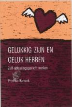 F. Bannink , Gelukkig zijn en geluk hebben