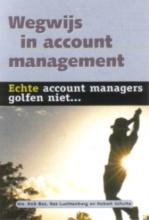 Robert Schulte Rob Bos  Bas Luchtenberg, Wegwijs in account management