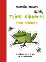Quentin  Blake Tsien Kikkerts - Tien Kikkers    In telboek yn it Frysk en it Nederlnsk