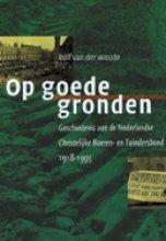 R.E. van der Woude , Op goede gronden