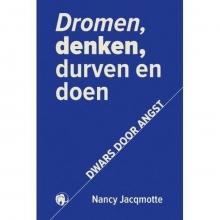 Nancy Jacqmotte , Dromen, denken, durven en doen dwars door angst