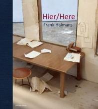 Nils van Beek Frank Halmans  Tom van den Berge  Robbert Roos, Hier | Here - Frank Halmans