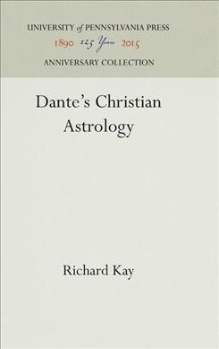 Richard Kay,Dante`s Christian Astrology