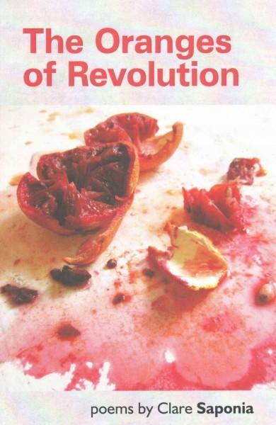 Clare Saponia,Oranges of Revolution