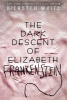 White Kiersten, Dark Descent of Elizabeth Frankenstein