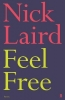 Nick Laird, Feel Free