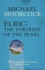 Moorcock, Michael, Elric: The Fortress of the Pearl
