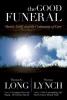 Thomas Long  Thomas G.    Lynch, The Good Funeral