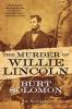Solomon, Burt, The Murder of Willie Lincoln
