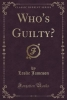 Jameson, Leslie, Who`s Guilty? (Classic Reprint)