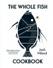 <b>Niland Josh</b>,Whole Fish Cookbook