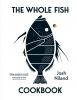 <b>Niland Josh</b>,Whole Fish Cookbook