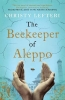 Christy Lefteri, The Beekeeper of Aleppo