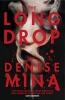 Mina Denise, Long Drop