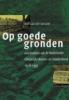 Rolf van der Woude, Op goede gronden.