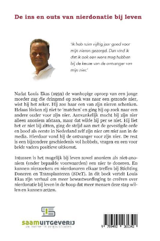 Louis Ekas,De ins en outs van nierdonatie bij leven