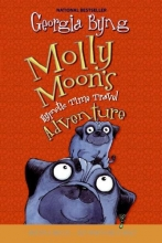 Byng, Georgia Molly Moon`s Hypnotic Time Travel Adventure