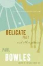 Bowles, Paul Delicate Prey