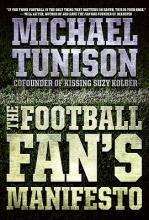 Tunison, Michael The Football Fan`s Manifesto