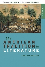 Perkins, George The American Tradition in Literature, Volume 1