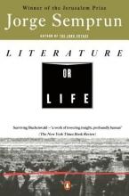 Semprun, Jorge Literature or Life