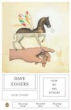 Dave Eggers How We Are Hungry