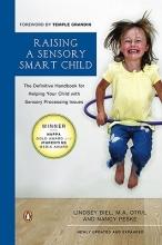 Lindsey Biel,   Nancy Peske Raising a Sensory Smart Child