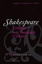 Taylor, Michael Shakespeare Criticism in the Twentieth Century
