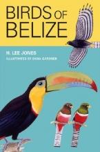 Jones, H. Lee,   Gardner, Dana Birds of Belize