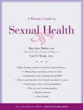 Mary Jane Minkin,   Carol V., Ph.D. Wright Woman`s Guide to Sexual Health