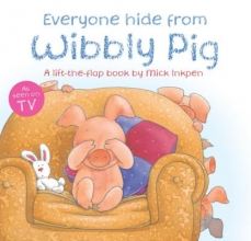 Inkpen, Mick Wibbly Pig: Everyone Hide From Wibbly Pig
