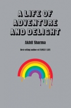 Sharma, Akhil A Life of Adventure and Delight