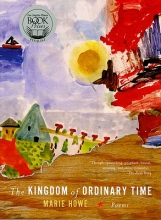 Howe, Marie The Kingdom of Ordinary Time - Poems