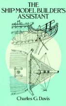 Charles G. Davis Ship Model Builder`s Assistant