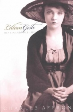 Afron, Charles Lillian Gish - Her Legend, Her Life
