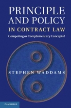 Waddams, Stephen Principle and Policy in Contract Law