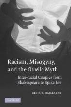 Daileader, Celia Racism, Misogyny, and the Othello Myth
