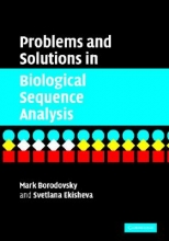Mark Borodovsky,   Svetlana Ekisheva Problems and Solutions in Biological Sequence Analysis