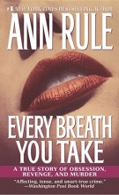 Rule, Ann Every Breath You Take